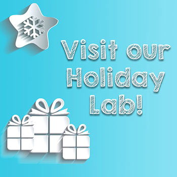 Our Holiday Lab is now Open!