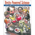Brain-Powered Science: Teaching and Learning with Discrepant Events by Thomas O'Brien