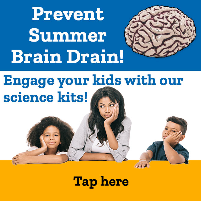 Prevent Summer Brain Drain! Engage your kids with our science kits!