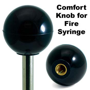 Comfort Knob for Fire Syringe