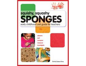 Squishy, Squashy Sponges: Early Childhood Unit Teacher Guide