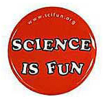 Science Is Fun Button (text only)