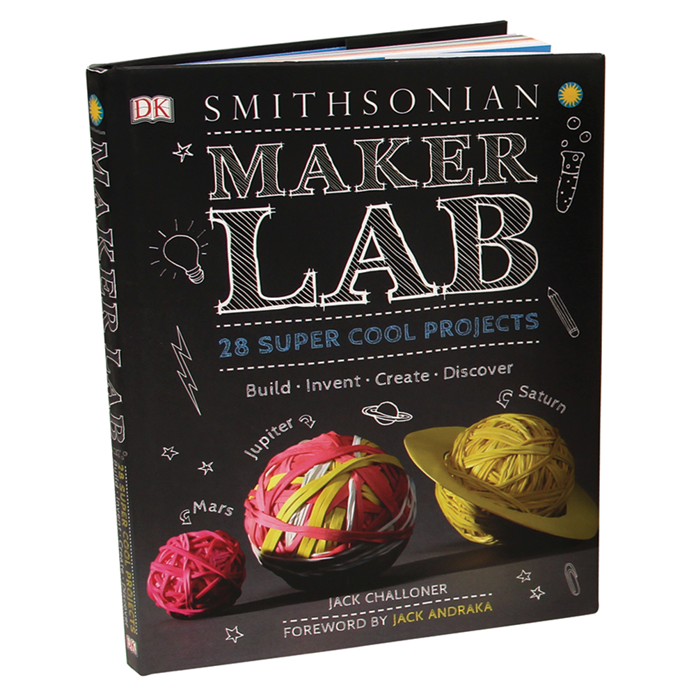 Smithsonian Maker Lab: 28 Super Cool Projects Book