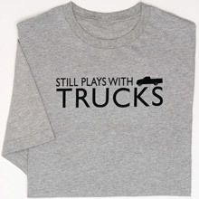Still Plays with Trucks Tee