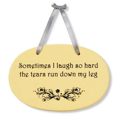 Laugh So Hard Plaque