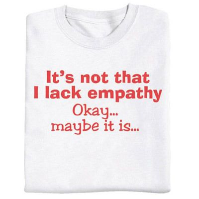 Lack Empathy Tee
