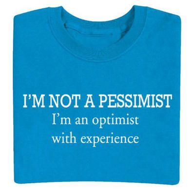 Not Pessimist Tee