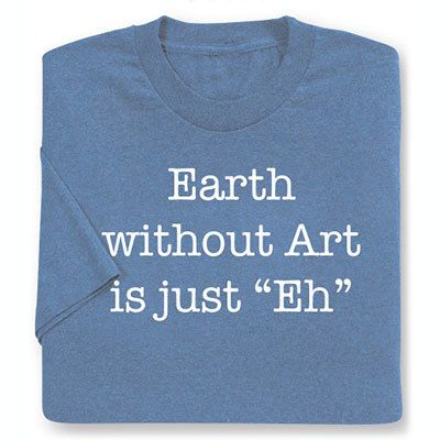 Earth without Art Tee