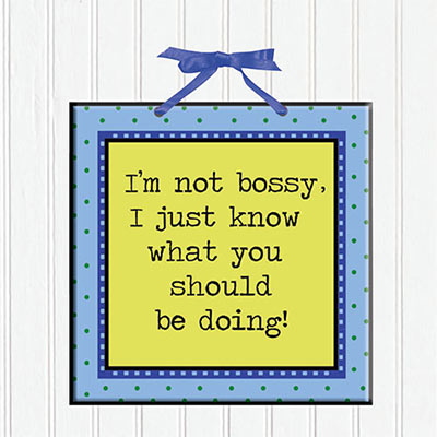 I'm Not Bossy Plaque