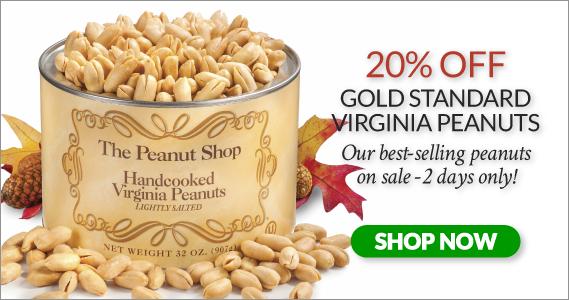 Gold Standard Peanuts 20% Off - The Peanut Shop of Williamsburg