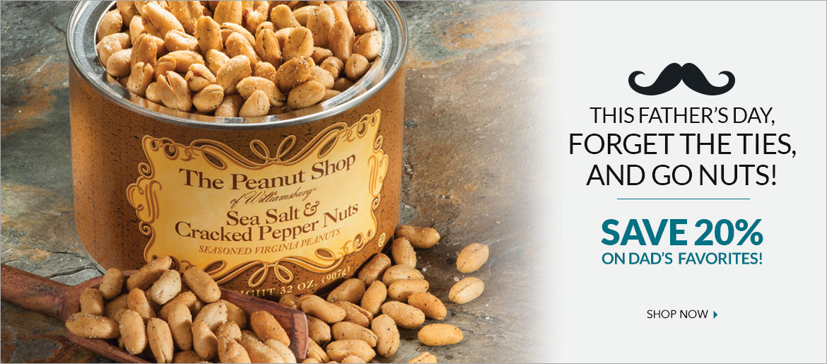 Father's Day Specials - The Peanut Shop of Williamsburg