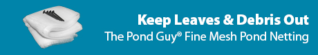 Keep Leaves & Debris Out - The Pond Guy(r) Fine Mesh Pond Netting