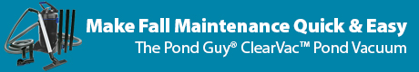 Make Fall Maintenance Quick and Easy - The Pond Guy(r) ClearVac(tm) Pond Vacuum