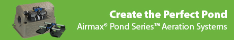 Create the Perfect Pond - Airmax(r) Pond Series(tm) Aeration Systems