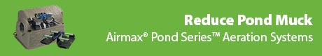 Reduce Pond Muck - Airmax® Pond Series™ Aeration