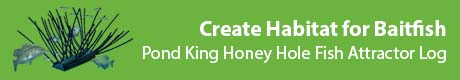 Create Habitat for Baitfish - Pond King Honey Hole Fish Attractor Log