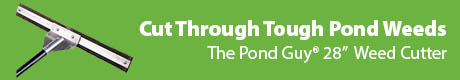 Cut Through Tough Weeds - The Pond Guy® 28 Inch Weed Cutter