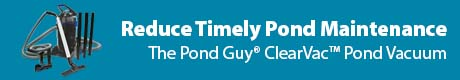 Reduce Timely Pond Maintenance - The Pond Guy® ClearVac™ Pond Vacuum