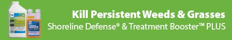 Kill Persistent Weeds & Grasses - Shoreline Defense® & Treatment Booster™ PLUS