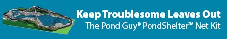 Keep Troublesome Leaves Out - The Pond Guy® PondShelter™ Net Kit