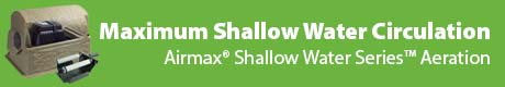 Maximum Shallow Water Circulation - Airmax® Shallow Water Series™ Aeration Systems