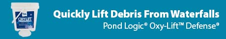 Quickly Lift Debris From Waterfalls - Pond Logic® Oxy-Lift™ Defense®