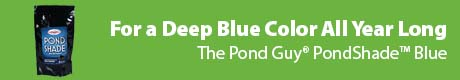 For a Deep Blue Color All Year Long - The Pond Guy® PondShade™ Blue