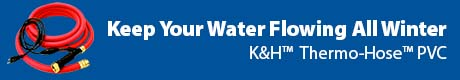 Keep Your Water Flowing - K&H™ Thermo-Hose™ PVC