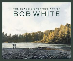 The Classic Sporting Art Of Bob White