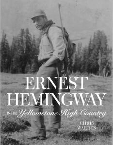 Ernest Hemingway in Yellowstone High Country