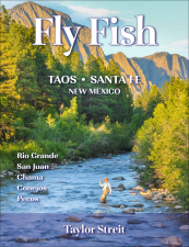 Fly Fish Taos • Santa Fe New Mexico: Rio Grande, San Juan, Chama, Conejos, Pecos