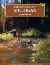 Fly Fisher's Guide to Michigan