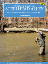 Fly Fisher's Guide To Steelhead Alley