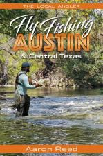 Local Angler Fly Fishing Austin & Central Texas