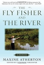 Fly Fisher and the River A Memoir