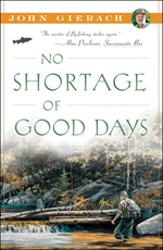 No Shortage of Good Days - John Gierach - Book
