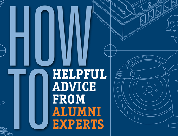 How To: Helpful advice from alumni experts