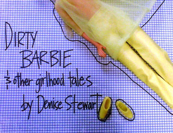 Barbie Breaks Bad: Playwright Denise Stewart's Dirty Barbie