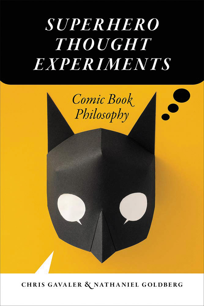 Cover of Superhero Thought Experiments: Comic Book Philosophy