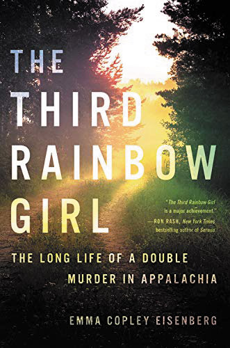 Cover of The Third Rainbow Girl: The Long Life of a Double Murder in Appalachia