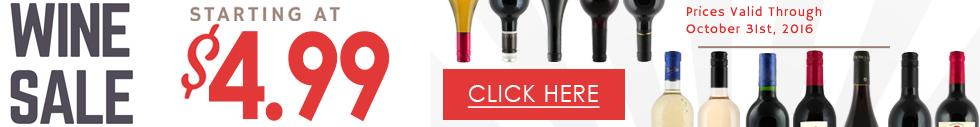 WINE SALE- Prices Start at $4.99