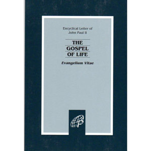 The Gospel of Life: Evangelium Vita