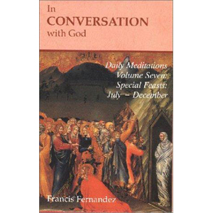 In Conversation With God Vol 7 - Feast Days - July - Dec