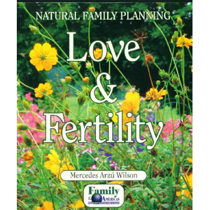 Love and Fertility: How to Avoid or Achieve Pregnancy...Naturally