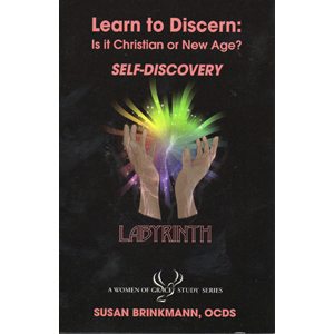 Learn to Discern: Is It Christian or New Age? SELF-DISCOVERY Labyrinth