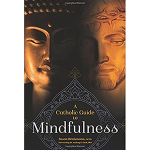 A Catholic Guide to Mindfulness