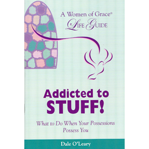 Addicted to Stuff: What to Do When Your Possessions Possess You  Pb 54 pgs     (Dale O'Leary)... 54 pages