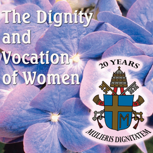 Dignity and Vocation of Women
