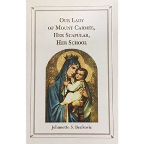 Our Lady of Mt Carmel, Her Scapular, Her School