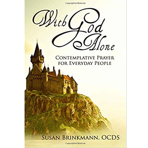 With God Alone: Catholic Contemplative Prayer for Everyday People